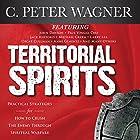 Territorial Spirits: Practical Strategies for How to Crush the Enemy Through Spiritual Warfare Hörbuch von C. Peter Wagner Gesprochen von: Dave Clark