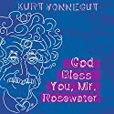 God Bless You, Mr. Rosewater (       UNABRIDGED) by Kurt Vonnegut Narrated by Eric Michael Summerer