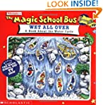 The Magic School Bus Wet All Over: A...