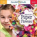 Make Your Own Paper Flowers (Klutz Chicken Socks)