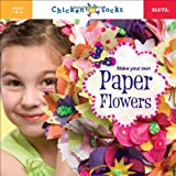 Make Your Own Paper Flowers (Klutz Chicken Socks)by Klutz