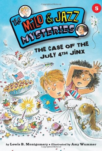The Case of the July 4th Jinx (Milo and Jazz Mysteries)