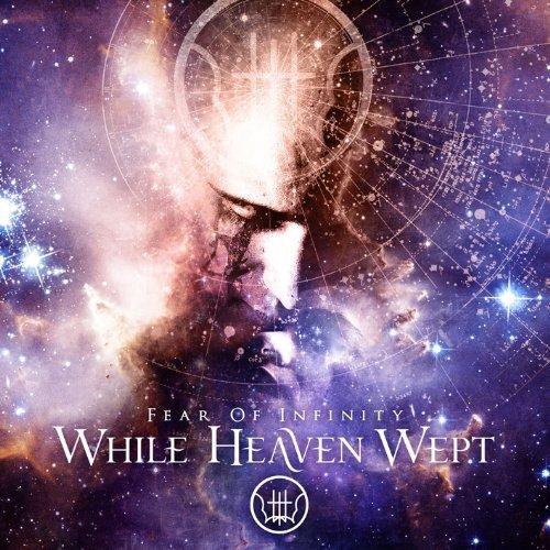 Fear of Infinity by WHILE HEAVEN WEPT (2011-05-03)