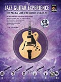 The Jazz Guitar Experience: Your Practical Guide to the Landmark Styles of Jazz