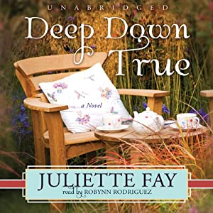 Deep Down True | [Juliette Fay]