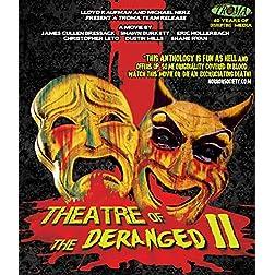 Theatre Of The Deranged II [Blu-ray]