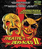 Theatre Of The Deranged II (Blu-ray)