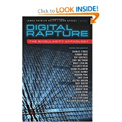 Digital Rapture: The Singularity Anthology by James Patrick Kelly and John Kessel