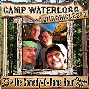 The Camp Waterlogg Chronicles 2: The Best of the Comedy-O-Rama Hour, Season Six | [Joe Bevilacqua, Lorie Kellogg, Pedro Pablo Sacristan]