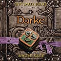 Darke: Septimus Heap, Book Six Audiobook by Angie Sage Narrated by Gerard Doyle