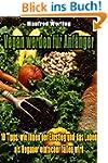Vegan werden f�r Anf�nger: 10 Tipps,...