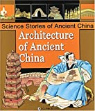 img - for Architecture of Ancient China book / textbook / text book