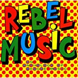 Rebel Musicby Various Artists