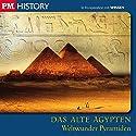 Weltwunder Pyramiden (P.M. History - Das alte Ägypten) Hörbuch von  div. Gesprochen von: Christian Baumann, Sascha Priester