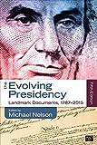 The Evolving Presidency Landmark Documents, 1787-2014