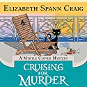 Cruising for Murder: A Myrtle Clover Cozy Mystery, Book 10 Audiobook by Elizabeth Spann Craig Narrated by Judy Blue