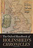 img - for The Oxford Handbook of Holinshed's Chronicles (Oxford Handbooks) book / textbook / text book