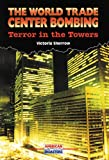 The World Trade Center Bombing: Terror in the Towers (American Disasters) (0766010562) by Sherrow, Victoria