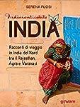 Indimenticabile India. Racconti di vi...