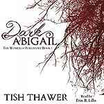 Dark Abigail: The Women of Purgatory, Book 2   Tish Thawer