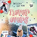 Never Evers Audiobook by Tom Ellen, Lucy Ivison Narrated by Avita Jay, Lee Maxwell Simpson
