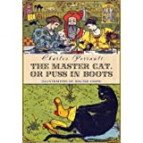 The Master Cat, or Puss in Boots (Illustrated) (Classic fairy tales)