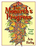 img - for The Monarch's Progress: Poems with Wings book / textbook / text book