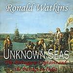 Unknown Seas: How Vasco Da Gama Opened the East | Ronald Watkins