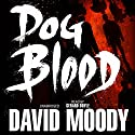 Dog Blood (       UNABRIDGED) by David Moody Narrated by Gerard Doyle