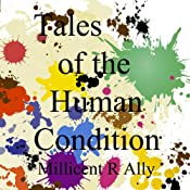 Tales of the Human Condition (With Music) | [Millicent R. Ally]