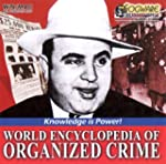 World Encyclopedia of Organized Crime...