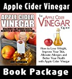 Apple Cider Vinegar Book Package:   Apple Cider Vinegar: Discover the Hidden Health Benefits  &  The Apple Cider Vinegar Guide