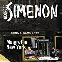 Maigret in New York: Inspector Maigret, Book 27 Audiobook by Georges Simenon Narrated by Gareth Armstrong