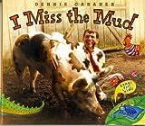 echange, troc Dennis Caraher - I Miss the Mud