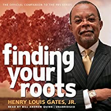 Finding Your Roots: The Official Companion to the PBS Series (       UNABRIDGED) by Henry Louis Gates Narrated by Bill Andrew Quinn