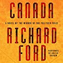 Canada Audiobook by Richard Ford Narrated by Holter Graham