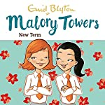 Malory Towers: New Term: Malory Towers, Book 7 | Enid Blyton,Pamela Cox
