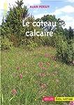 Le coteau calcaire : Un  jardin d'oub...