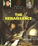 People at the Center of - The Renaissance (People at the Center of) (People at the Center of)