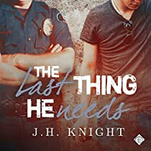 The Last Thing He Needs (       UNABRIDGED) by J. H. Knight Narrated by Michael Stellman