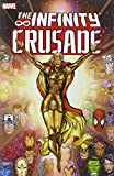 Infinity Crusade - Volume 1 (v. 1) (0785131272) by Jim Starlin