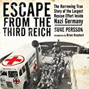 Escape from the Third Reich: The Harrowing True Story of the Largest Rescue Effort Inside Nazi Germany | [Sune Persson]