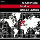 echange, troc Damian Lazarus - Other Side London