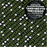 Fantastic Plastic Machine Take Me to the Disco