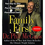 Family First: Your Step-By-Step Plan for Creating a Phenomenal Family | Phil McGraw