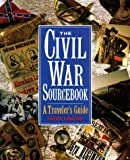 The Civil War Sourcebook: A Traveler's Guide (0517577674) by Chuck Lawliss