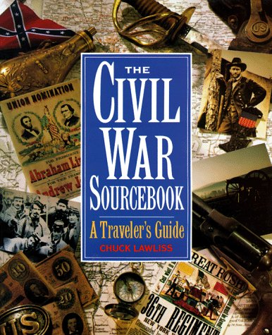 The Civil War Sourcebook: A Traveler's Guide, Chuck Lawliss