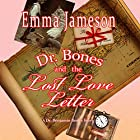 Dr. Bones and the Lost Love Letter: Magic of Cornwall, Book 2 Hörbuch von Emma Jameson Gesprochen von: Matthew Lloyd Davies