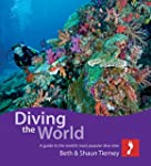 Diving the World: A guide to the worl...