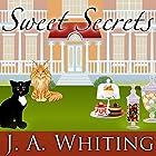 Sweet Secrets: Sweet Cove Mystery Series #3 (       ungekürzt) von J. A. Whiting Gesprochen von: Carla Mercer-Meyer